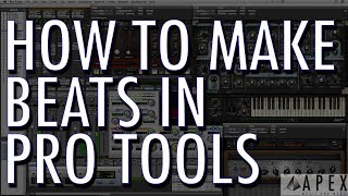 How To Make Beats In Pro Tools
