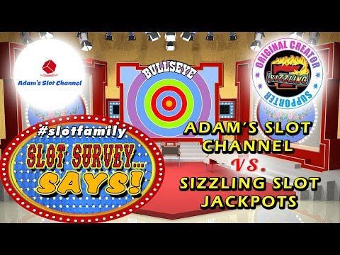 🔴 #SlotFamily SLOT SURVEY SAYS ★ ADAM'S SLOT VIDEOS vs. SIZZLING SLOT JACKPOTS  ★ LIVE GAME SHOW