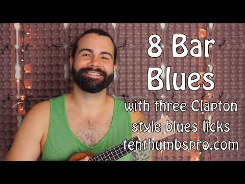 How to play 8 Bar Blues with  three Clapton style Licks - Ukulele Tutorial