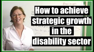#NDIS Insights Ep 6 How to achieve strategic growth in the new disability sector