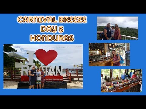 CARNIVAL BREEZE DAY 5 ~ HONDURAS & MORE