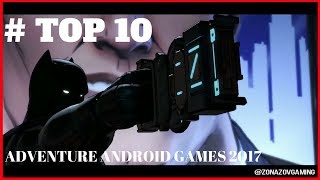 Top 10 ADVENTURE Android Games 2017 | MUST PLAY !!! [Zonazov Gaming]