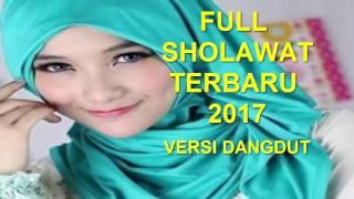 FULL SHOLAWAT TERBARU 2017 VERSI DANGDUT