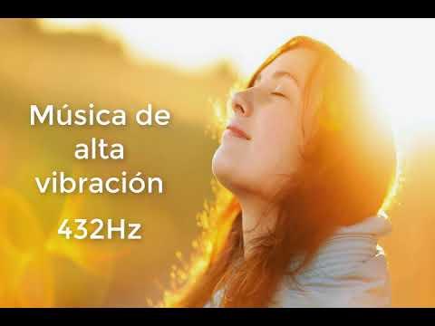 Música 432Hz Para Vibrar Alto -Armonía con el Universo