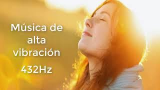 Música 432Hz. Para Vibrar Alto -Armonía con el Universo.