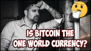 Is Bitcoin The One World Currency 😱 Lets Discuss a New World Order
