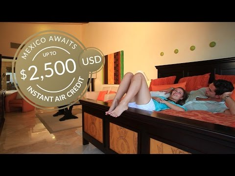 Mexico Awaits - Up To $2,500 USD Air Credit