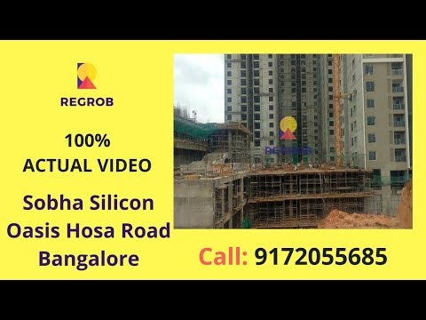 Sobha Slicon Oasis Hosa Road Bangalore Actual Video | Call 8688821292