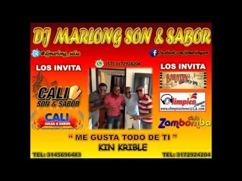 Me Gusta Todo de Ti - Kin Krible - DJ Marlong Son y Sabor 2013