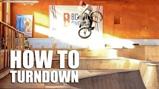 How to TurnDown BMX (Как сделать тёрндаун БМХ, MTB)