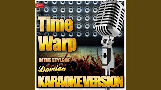Time Warp (In the Style of Damian) (Karaoke Version)