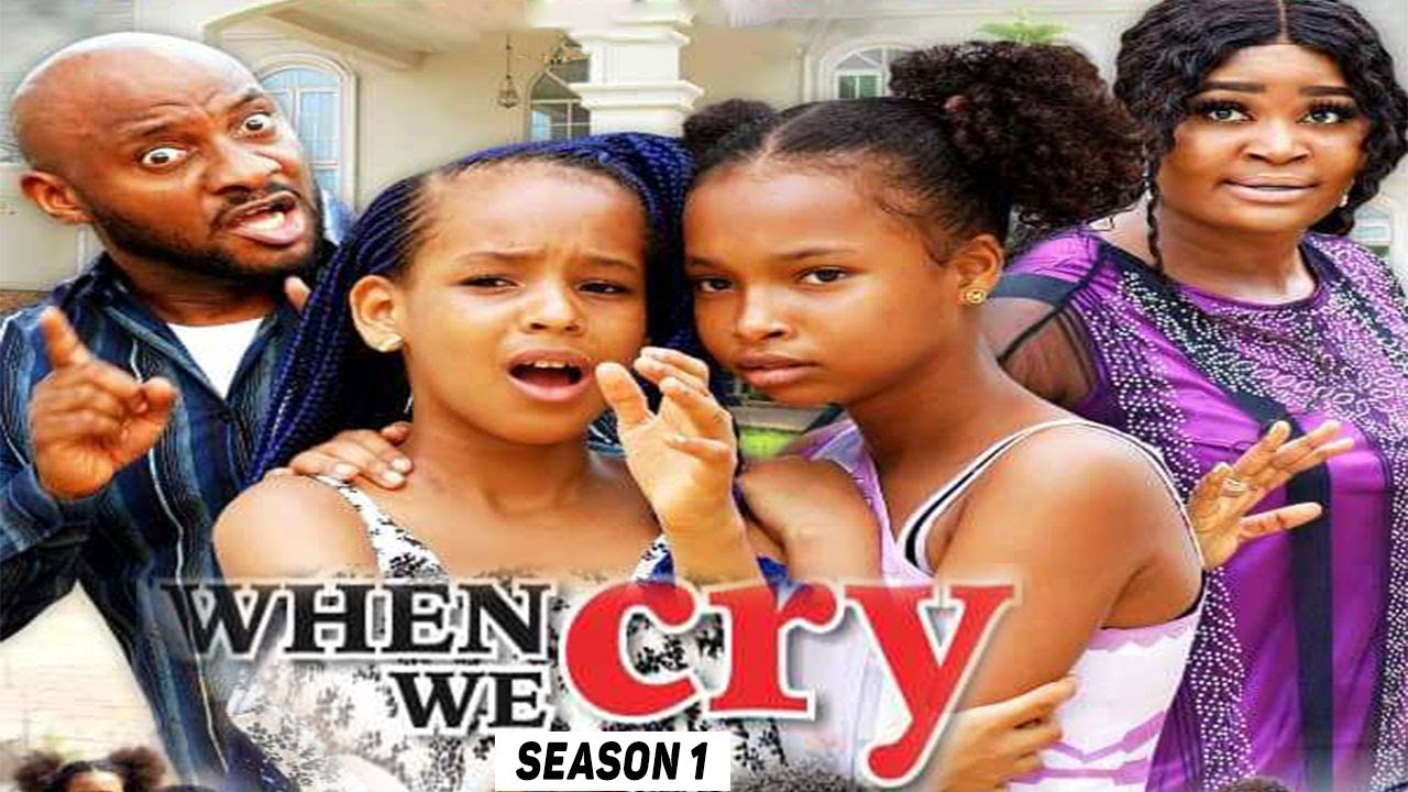 Download WHEN WE CRY (SEASON 1) {TRENDING NEW MOVIE} - 2021 LATEST NIGERIAN NOLLYWOOD MOVIES