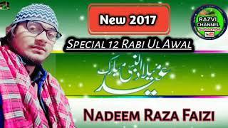 मेरे सरकार आए हैं *12 Ravi Ul Awal Special* नात शरीफ by-Nadeem Raza Faizi-सरकार की आमद मरहबा