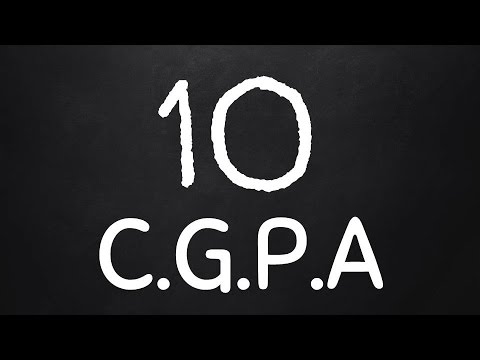 How to get a 10 C.G.P.A