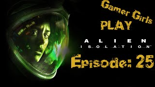 Alien Isolation Episode 25 - Deathbed 2 The Deathening