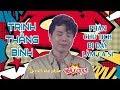CHỦ TỊCH Trịnh Thăng Bình à, anh quá ĐẸP TRAI nên đi làm ca sĩ cho dzui ...