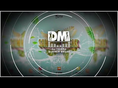 DJ THISMA - SUMMER BREAK