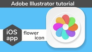 Flower app icon Adobe Illustrator tutorial. How to create vector iOS icon