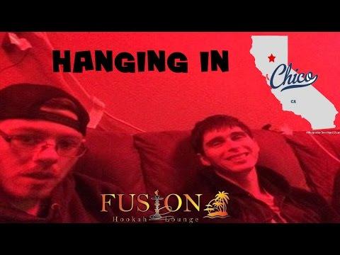 Vlog #1 Hanging In Chico Fusion Hookah Lounge