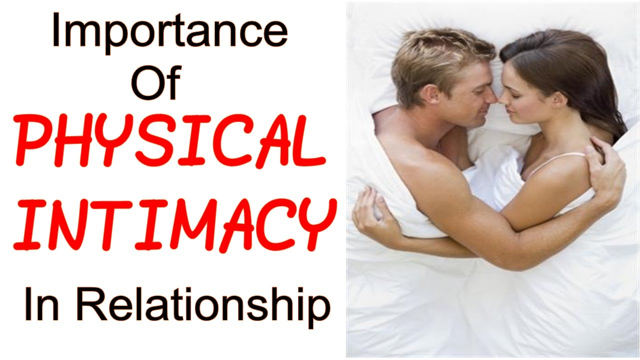 The Importance of Physical Intimacy in a Relationship