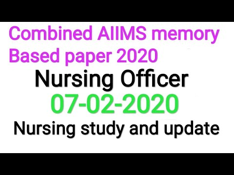 Combined AIIMS memory based paper  PAPER 2020 PART 1st WITH RATIONAL NURSING OFFICER