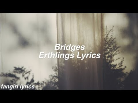 Bridges || Erthlings Lyrics