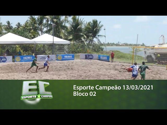 Esporte Campeão 13/03/2021 - Bloco 02