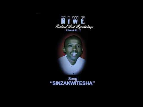 Sinzakwitesha by Richard Nick Ngendahayo