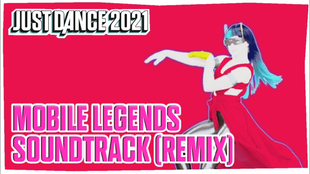 Just Dance 2021: Mobile Legends Soundtrack (Remix) by Dimas M | FanMade Mashup