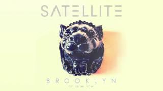 SATELLITE - Brooklyn