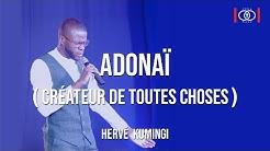 Adonaï (Créateur de toutes choses) / Chorale CENA (ft. Hervé  Kumingi)