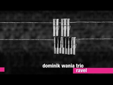 Dominik Wania Trio - Ravel