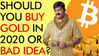 SHOULD YOU BUY GOLD INSTEAD OF BITCOIN IN 2020?