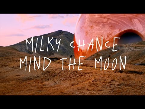 Download Milky Chance - Mind The Moon Out Now! Mp4 baru