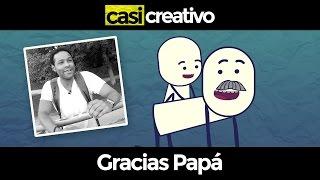 Gracias Papá | Casi Creativo