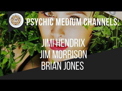 Psychic Medium channels Jimi Hendrix, Jim Morrison, Brian Jones (The Rolling Stones)