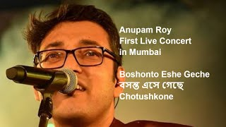 Download Boshonto Eshe Geche    Chotushkone    Autograph    Anupam Roy    First Live Concert in Mumbai MP3 song and Music Video