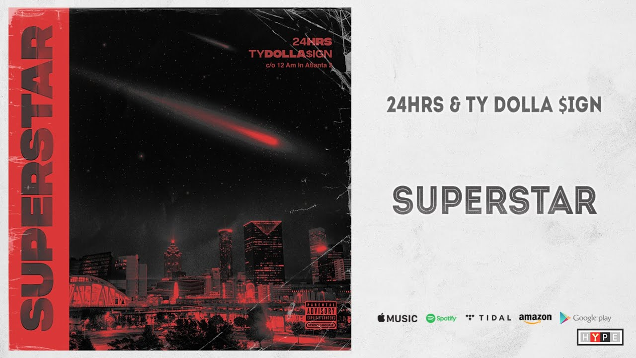 "24hrs & Ty Dolla  $ign – ""Superstar"""