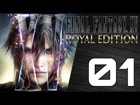 ROYAL EDITION! Final Fantasy XV Playthrough 01 PS4 Pro