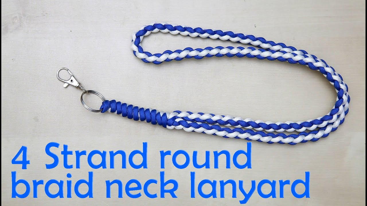 How To Make A 4 Strand Round Braid Neck Lanyard Youtube