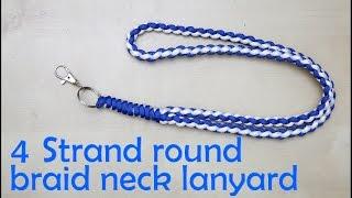 How to make a 4 strand round braid neck lanyard