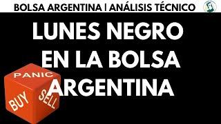 LUNES NEGRO EN LA BOLSA ARGENTINA | ¿MOMENTO DE OPORTUNIDADES?