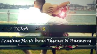 dj toa 2015 - Leaving Me (Sammy J) vs Bone Thugs N Harmony