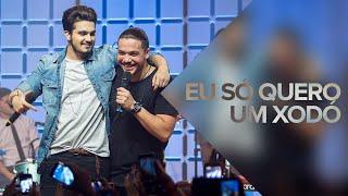 Musica Boa Ao Vivo - Luan Santana e Wesley Safadão - Eu Só Quero Um Xodó