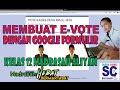 - MEMBUAT E-VOTING DENGAN GOOGLE FORMULIR - MAKE E-VOTING WITH GOOGLE FORM