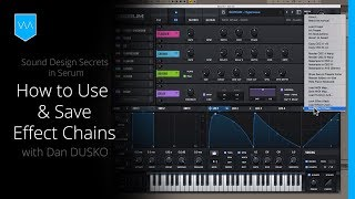 Sound Design Secrets in Serum: How to Use & Save Effect Chains