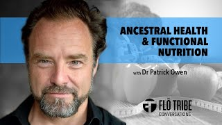 Ancestral Health and Functional Nutrition with Dr Patrick Owen