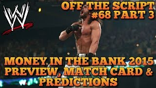 WWE Money In The Bank 2015 Preview, Match Card & Predictions | WWE Off The Script #68 Part 3