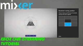 """How to Stream on Mixer from the Xbox One"" - Mixer Xbox One stream tutorial"