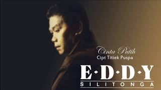 CINTA PUTIH - EDDY SILITONGA